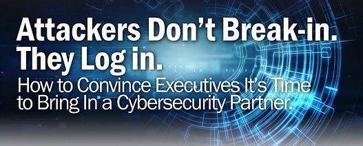 Attackers Don't Break-in. They Log in.