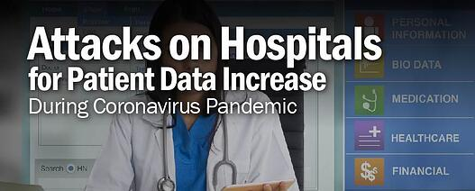 Hacking Attacks on Hospitals for Patient Data Increase During Coronavirus Pandemic