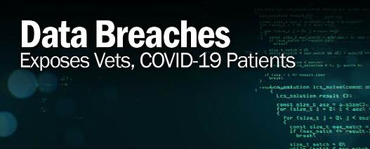 Data Breaches Exposes Vets, COVID-19 Patients