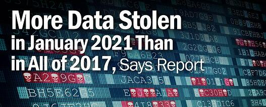 More Data Stolen in January 2021 Than in All of 2017, Says Report