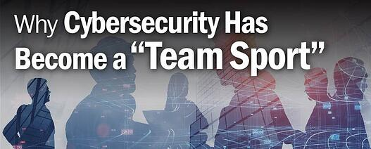 """Why cybersecurity has become a """"team sport."""""""