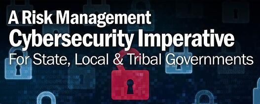 A risk management cybersecurity imperative for state, local & tribal governments. Read this and cybersecurity-related articles from the week of 7/19/2021