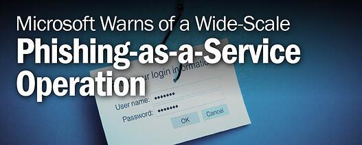 Microsoft warns of a wide-scale phishing-as-a-service operation
