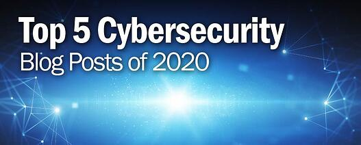 Top 5 Cybersecurity Blog Posts of 2020
