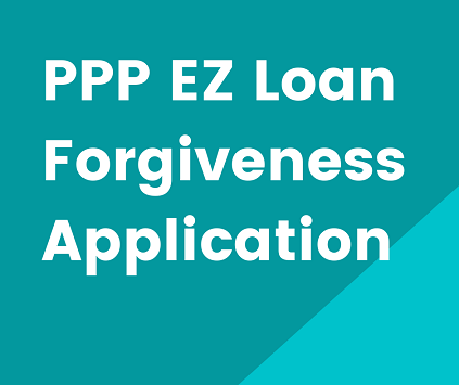 New PPP EZ Loan Forgiveness Application and Interim Final Rules