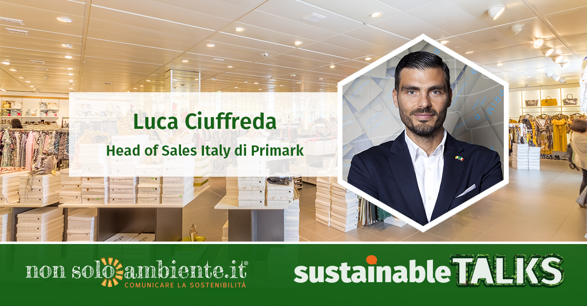 #SustainableTalks: Luca Ciuffreda di Primark