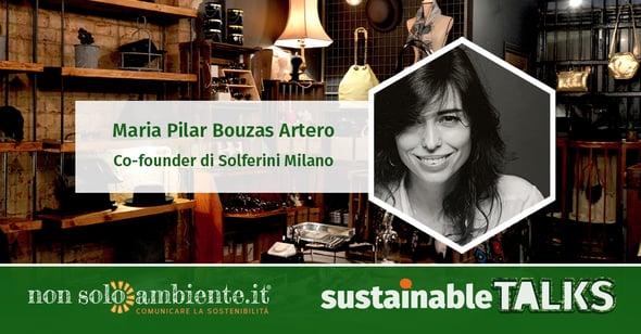 #SustainableTalks: Maria Pilar Bouzas Artero di Solferini Milano