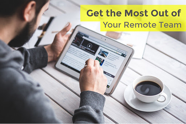 How To Get The Most Out Of Your Remote Team