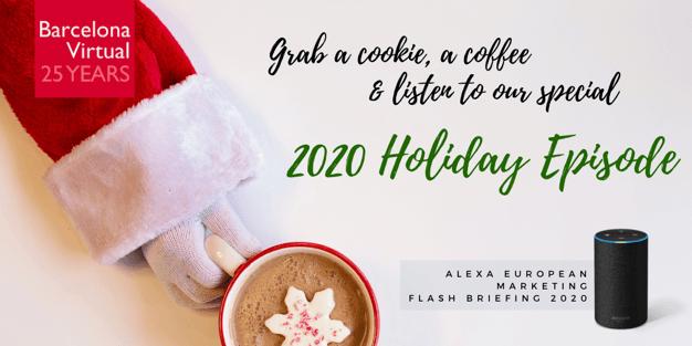 CHRISTMAS HOLIDAY SPECIAL · Alexa European Marketing Flashbriefing S02 E13