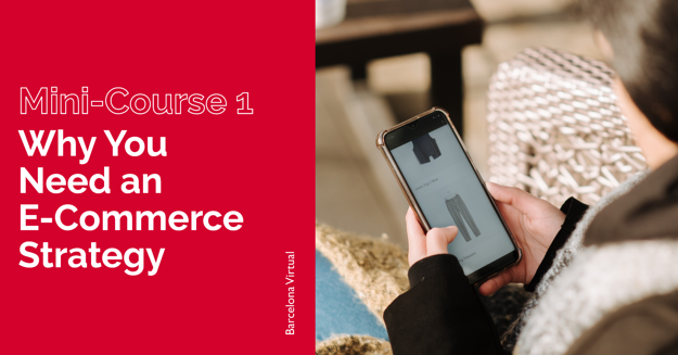 MINI-COURSE · 1 🔥 It's Hot! Why You Need an e-commerce Strategy (ASAP)