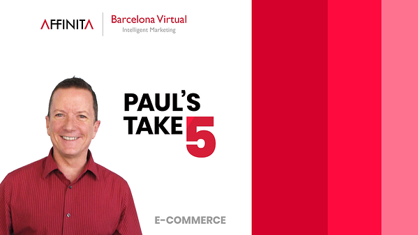 E-COMMERCE | Paul's Take 5!