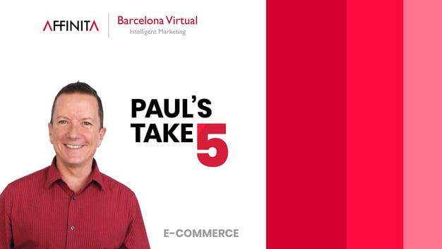 E-COMMERCE | Paul's Take 5!