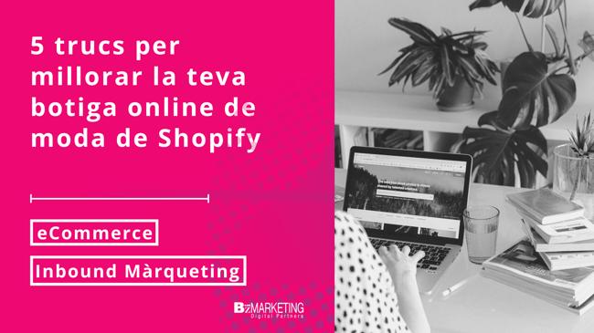 5 trucs per millorar la teva botiga online de moda de Shopify
