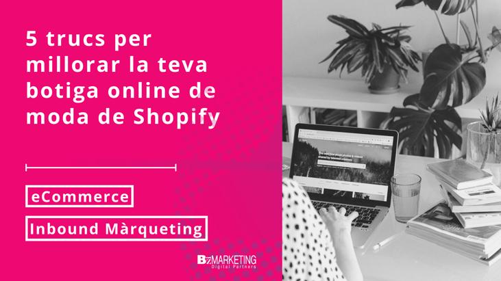5 trucs per millorar la teva botiga online de moda Shopify
