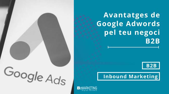 Avantatges de Google Adwords pel teu negoci B2B