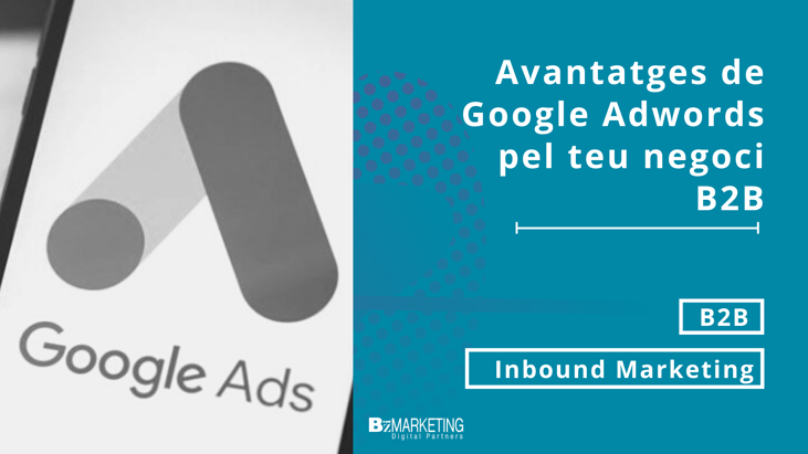 Avantatges de Google Awords pel teu negoci B2B