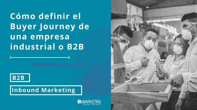 Cómo definir el Buyer Journey de una empresa industrial