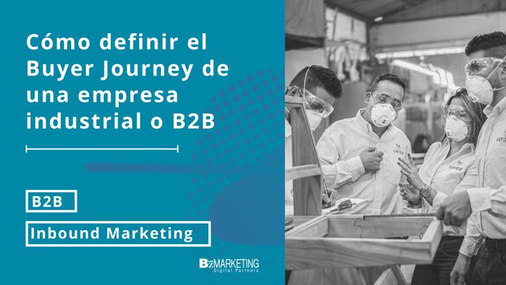 Cómo definir el Buyer Journey de una empresa industrial o B2B