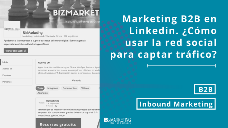 Marketing B2B en Linkedin. ¿Cómo usar la red para captar tráfico?