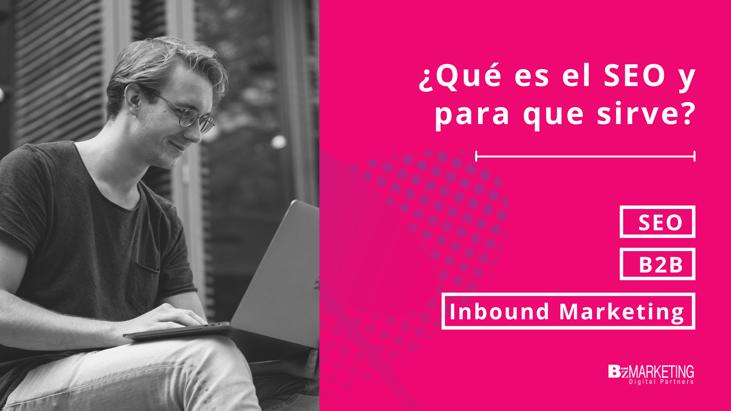 ¿Qué es el SEO y para qué sirve? Inbound Marketing BizMarketing