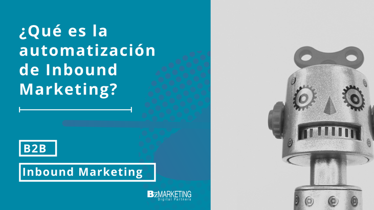 ¿Qué es la automatización de Inbound Marketing? BizMarketing