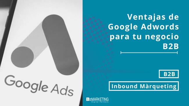 Ventajas de Google Adwords para tu negocio B2B