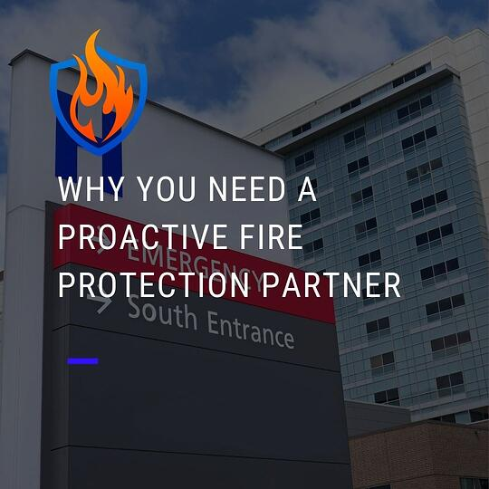 Why You Need a Proactive Fire Protection Partner