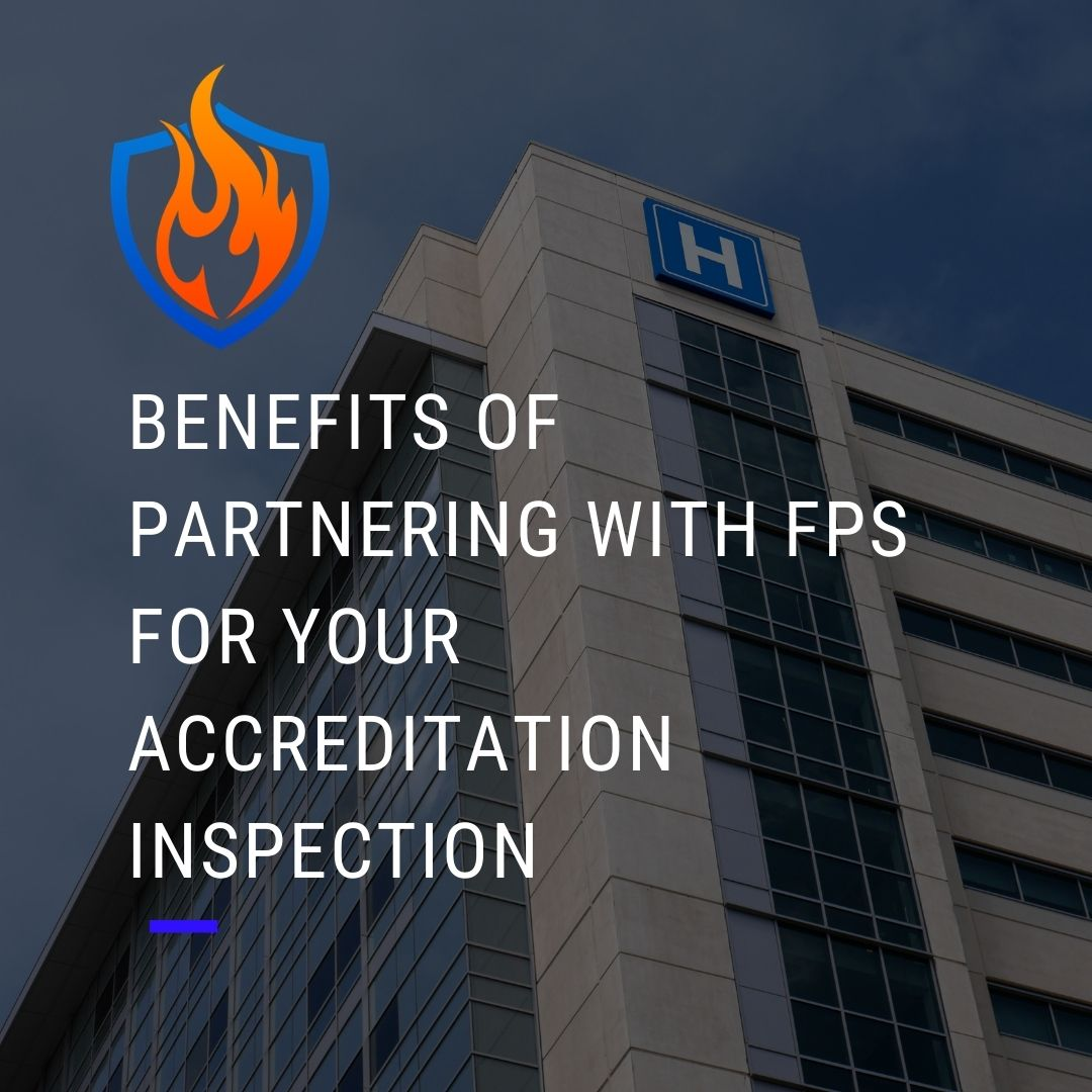 Benefits of Partnering with FPS for Your Accreditation Inspection