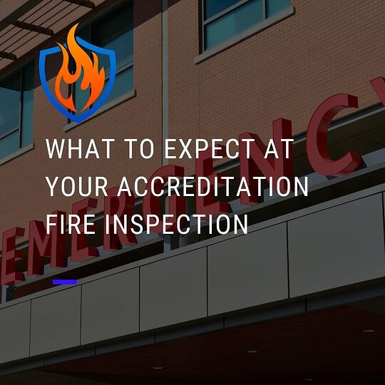 What To Expect at Your Medical Facility's Accreditation Fire Inspection