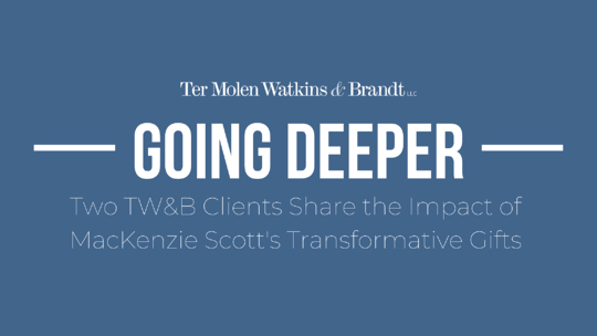 Going Deeper: Two TW&B Clients Share the Impact of MacKenzie Scott's Transformative Gifts