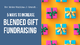 5 Ways to Increase Blended Gift Fundraising