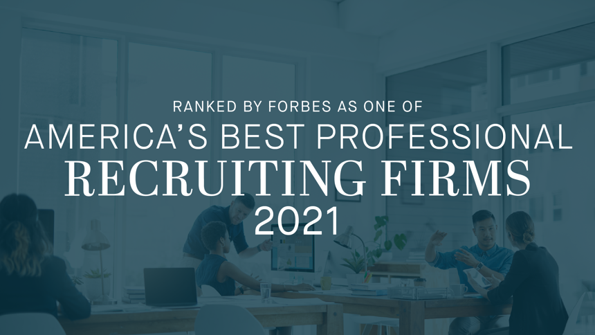 Ranked by Forbes as One of America's Best Professional Recruiting Firms 2021