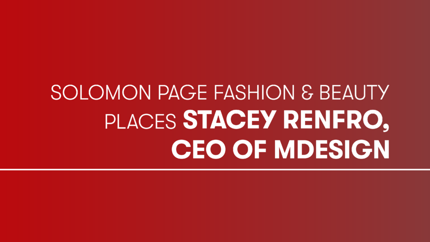 Solomon Page Fashion & Beauty Places Stacey Renfro, CEO of mDesign
