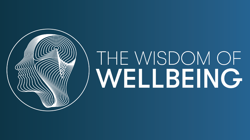 The Wisdom of Wellbeing