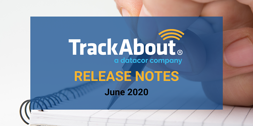 TrackAbout Release Notes - July 2020