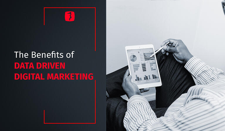 The benefits of Data Driven Digital Marketing