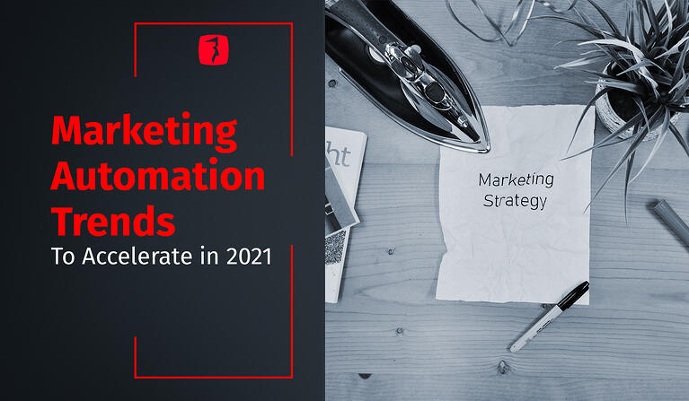 Marketing Automation Trends to Accelerate in 2021