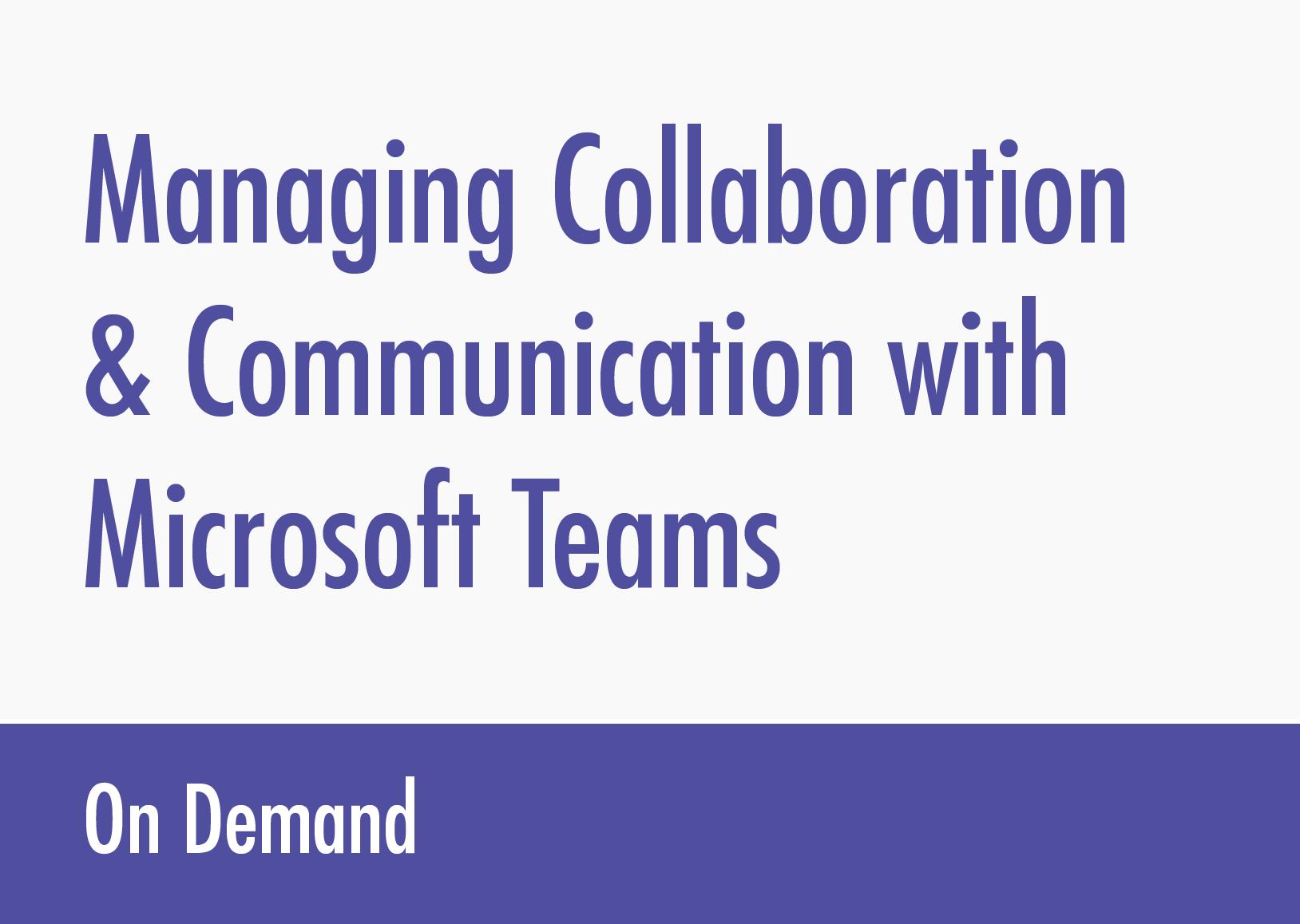 managing-collaboration-communication-microsoft-teams