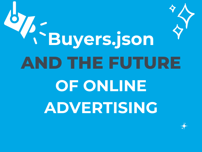 Buyers.json and Protecting Digital Advertising