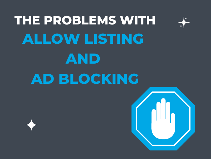 Ad Blocking and Allow Listing are an Incomplete Solution to Malvertising Threats