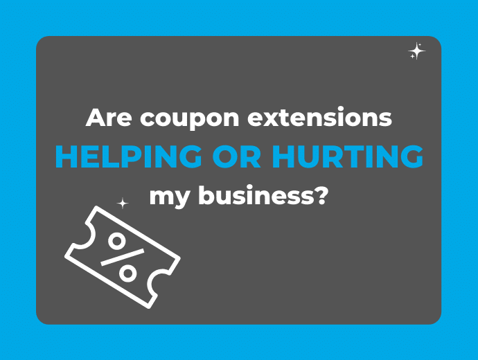 Are Coupon Extensions Helping or Hurting My Business?