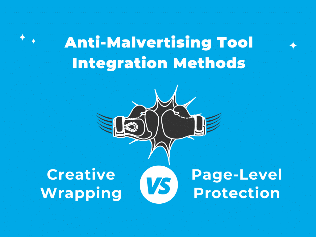 Anti-Malvertising Solutions: Creative Wrapping vs. Page-Level Protection