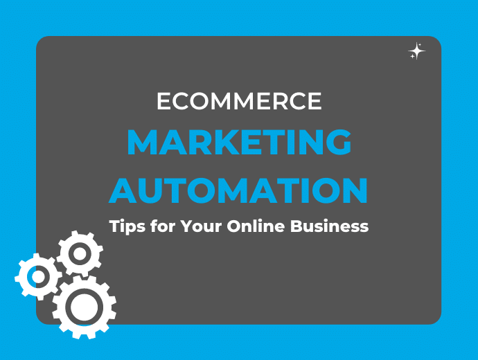 Ecommerce Marketing Automation Tips For Your Online Business