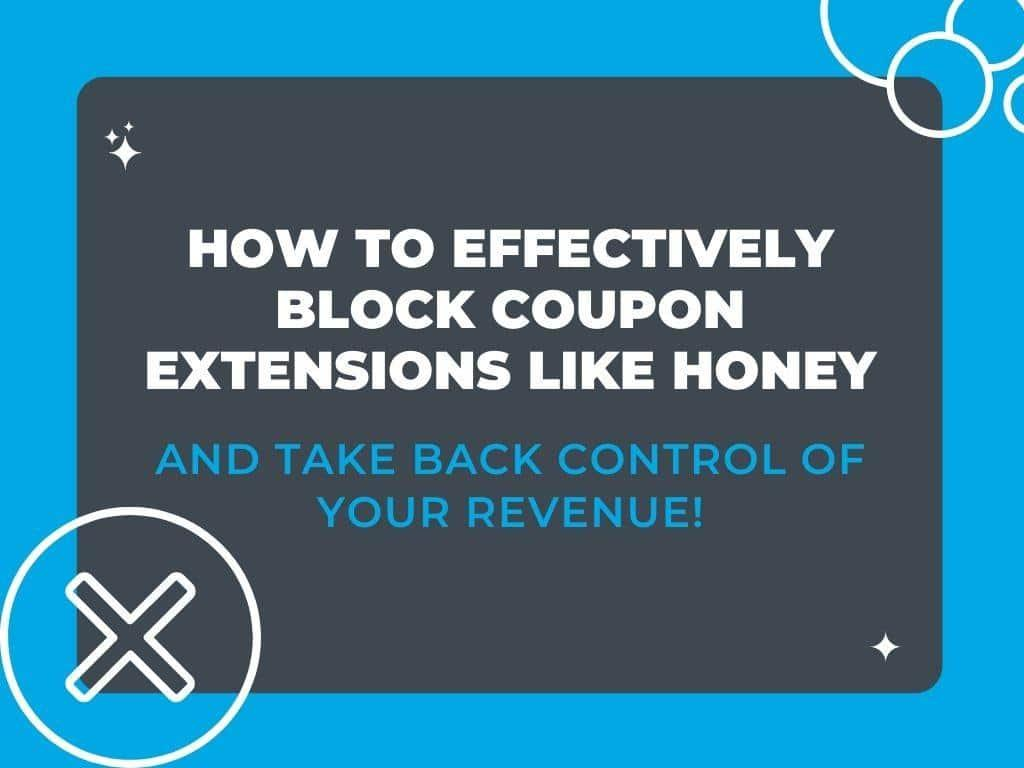 How to Effectively Block Coupon Extensions Like Honey