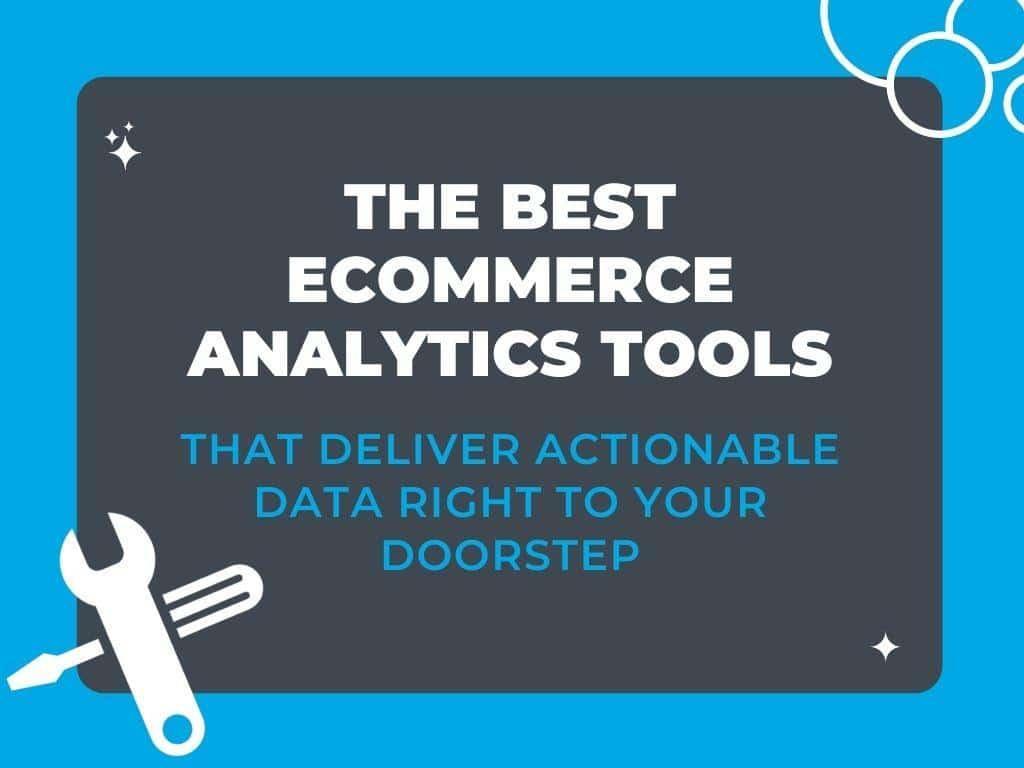 10 Best Ecommerce Analytics Tools