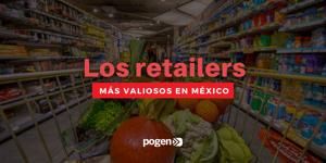 Los retailers mexicanos más valiosos en 2021