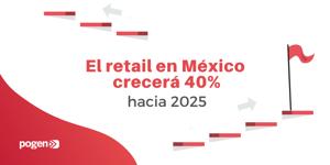 Retail crecerá 40% hacia 2025; omnicanalidad será clave