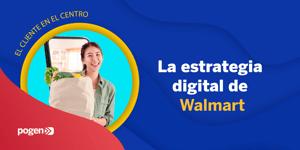 Tecnología y omnicanalidad en la estrategia de Walmart