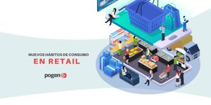 Cómo satisfacer los nuevos hábitos de consumo en retail