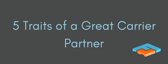 5 Traits of a Great Carrier Partner